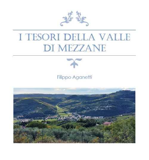 Mezzane di Sotto - Filippo Aganetti - I Tesori della Valle di Mezzane - Biblioteca Andrea Porta di Mezzane di Sotto - Verona